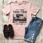 Women's Life Is Short Take The Trip Casual T-Shirt