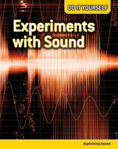 Experiments with Sound: Explaining Sound