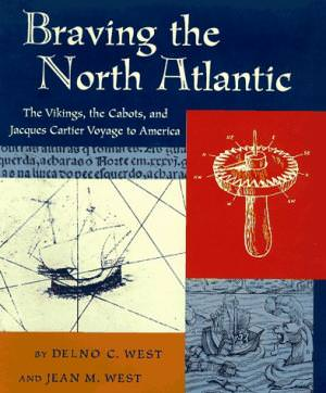 Braving the North Atlantic: The Vikings, the Cabots, and Jacques Cartier Voyage to America