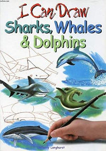 I Can Draw Sharks, Whales and Dolphins
