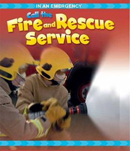 Call the Fire and Rescue Service