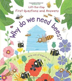 Lift the Flap First Questions and Answers Why Do We Need Bees