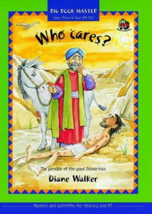 Who Cares?: The Parable of the Good Samaritan
