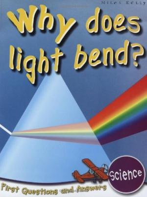 WHY DOES LIGHT BEND
