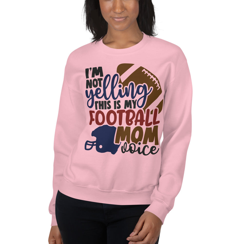 'I'm Not Yelling' Football Mom Sweatshirt