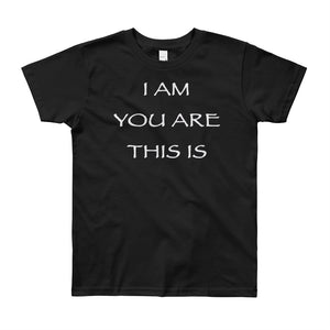 "Kid's T shirt printed with a message of unity of all peoples and situations ""I AM You Are This Is"" . Live Your Light"