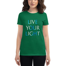 "Load image into Gallery viewer, Women's T-Shirt <br />""Live Your Light"""