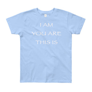 "Kid's T shirt printed with a message of unity of all peoples and situations ""I AM You Are This Is"" . Live Your Light. Light Blue"