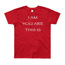 "Load image into Gallery viewer, Kid's T shirt printed with a message of unity of all peoples and situations ""I AM You Are This Is"" . Live Your Light. Red."