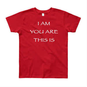 "Kid's T shirt printed with a message of unity of all peoples and situations ""I AM You Are This Is"" . Live Your Light. Red."