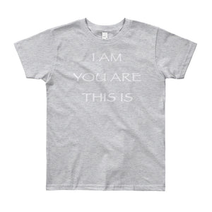 "Kid's T shirt printed with a message of unity of all peoples and situations ""I AM You Are This Is"" . Live Your Light. Gray"