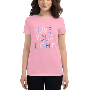 "Women's T-Shirt <br />""Live Your Light"""