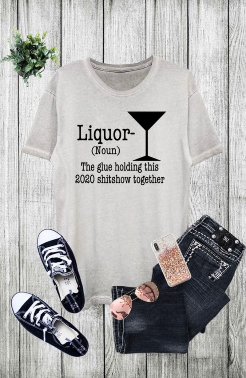 """LIQUOR-THE GLUE HOLDING THIS 2020 %$#@SHOW TOGETHER"" TEE SHIRT  - LIMESTONE/BLACK - RETAIL STORE"