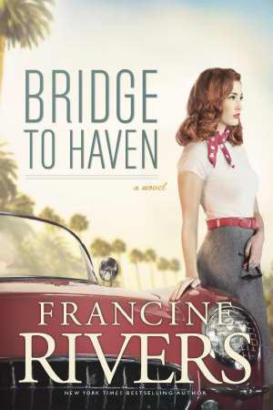 Bridge to Haven by Francine Rivers