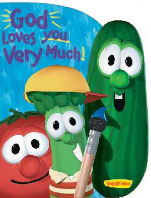 Veggie Tales: God Loves You Very Much Board Book
