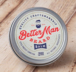 Better Man Beard Balm - All Natural - Quick And Easy To Apply - 2Oz