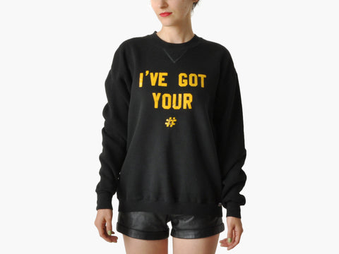 "Vintage Black ""I'VE GOT YOUR #"" Sweatshirt"