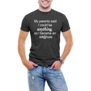 My Parents Say I Could Be Anything Men T-Shirt Soft Cotton Short Sleeve Tee