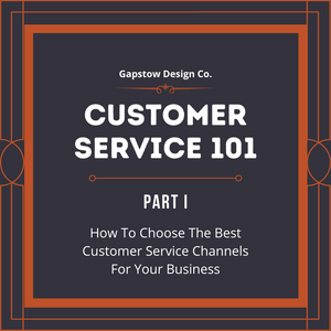 Customer Service 101; Pt: How To Choose The Best Customer Service Channels For Your Business