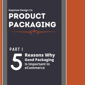 5 Reasons Why Good Packaging Is Important In eCommerce