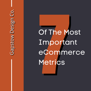 7 Most Important eCommerce Metrics For The Online Entrepreneur