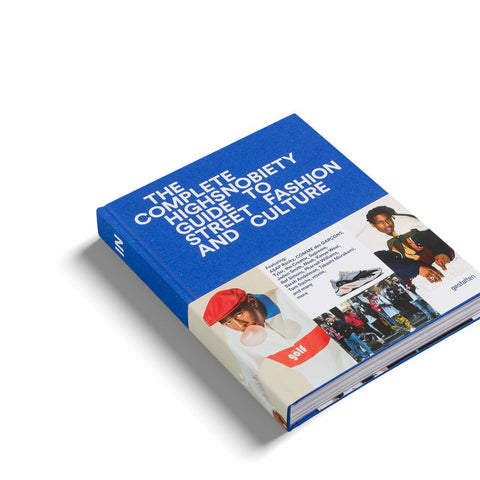 The Incomplete : Highsnobiety Guide To Street Fashion & Culture