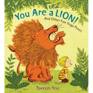 You are a Lion!: And Other Fun Yoga Poses (Used)