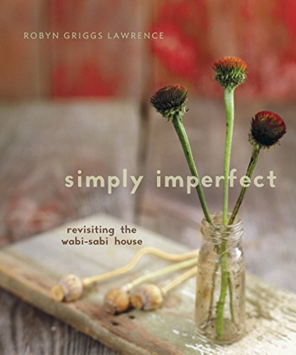 Simply Imperfect:  Revisiting the Wabi-Sabi House (Used)