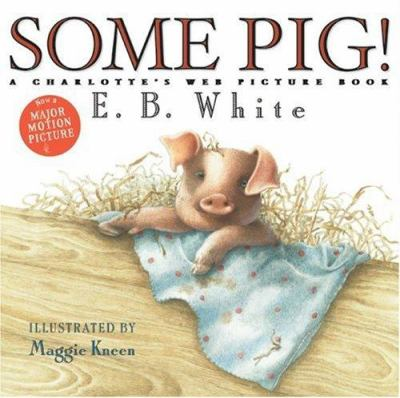 Some Pig!:  A Charlotte's Web Picture Book (Used)