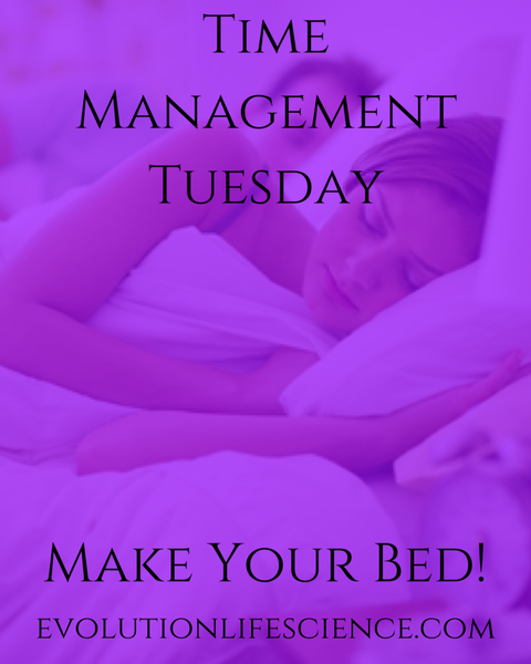 Time Management Tuesday - Make Your Bed!