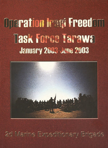 2nd Marine Expeditionary Brigade (2nd MEB) OIF TF-Tarawa 2003 Deployment Book