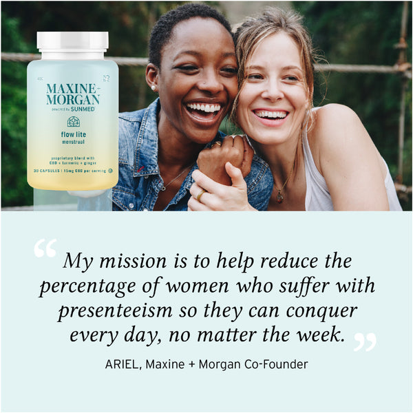 my mission is to help reduce the percentage of women who suffer with presenteeism so they can conquer everyday, no matter the week. ARIEL maxine and morgan co founder this product is powered by sundmed cbd your cbd store spring your cbd store sumed 450mg and 900 mg capsules for menstural flow and tumeric ginger.