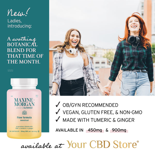 900 Mg Maxine and morgan cbd fllow formula a soothing botanical blend for that time of the month vegan gluten free and non gmo made with tumeric and giner avaible in 450 mg and 900 mg  avaible at your cbd store spring and your cbd store sunmed products new ladies intro
