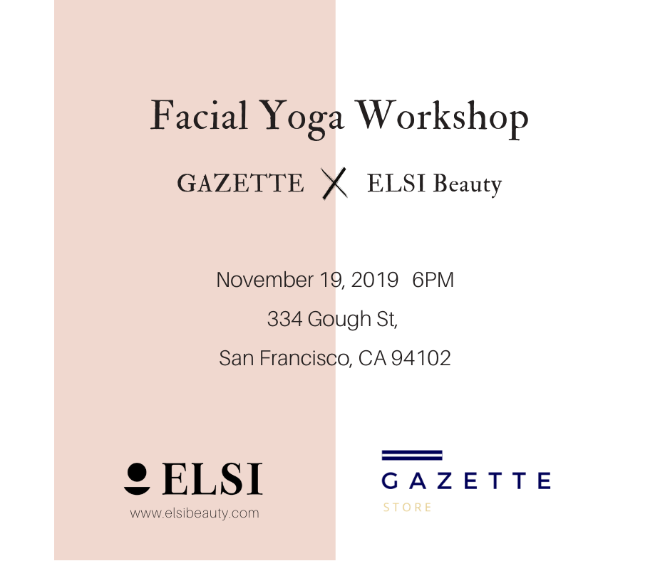 Skincare + Facial Yoga Workshop with ELSI Beauty and Gazette