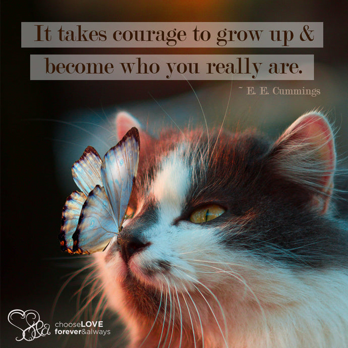 CHOOSE COURAGE & WHO YOU ARE