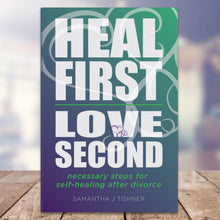 Load image into Gallery viewer, Heal First. Love Second. - Paperback Book