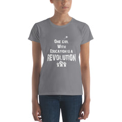 ONE GIRL WITH EDUCATION IS A REVOLUTION Women's short sleeve t-shirt