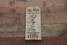 Load image into Gallery viewer, Engraved on plank -1 Corinthians 13:13