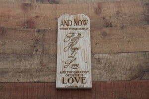 Engraved on plank -1 Corinthians 13:13