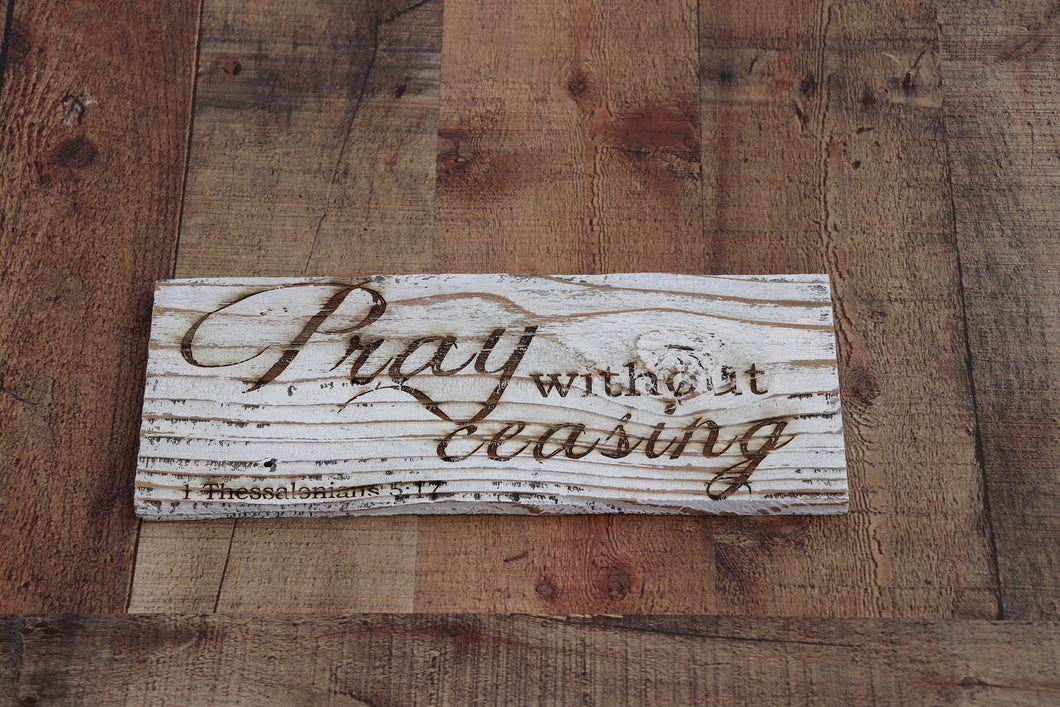Engraved on plank - 1 Thessalonians 5:17