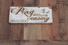 Load image into Gallery viewer, Engraved on plank - 1 Thessalonians 5:17
