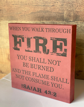 "Load image into Gallery viewer, 10"" x 10"" SIGN - ISAIAH 43:2"