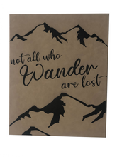 "Load image into Gallery viewer, 20"" X 16"" Sign - ""Not all who wander are lost..."""