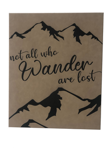 "20"" X 16"" Sign - ""Not all who wander are lost..."""