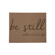 "Load image into Gallery viewer, 20"" x 16"" SIGN-""BE STILL AND KNOW THAT I AM GOD"""