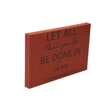 "Load image into Gallery viewer, 12"" x 18"" SIGN-""LET ALL THAT YOU DO BE DONE IN LOVE"""