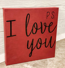 "Load image into Gallery viewer, 10"" x 10"" SIGN - P.S. I LOVE YOU"