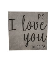 "Load image into Gallery viewer, 10"" x 10"" SIGN - P.S. I LOVE YOU - GREY"