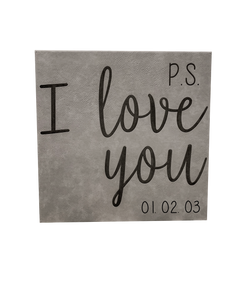 "10"" x 10"" SIGN - P.S. I LOVE YOU - GREY"