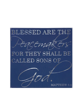 "Load image into Gallery viewer, 10"" x 10"" SIGN - MATTHEW 5:9"